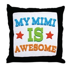 My Mimi Is Awesome Throw Pillow