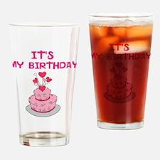 ITS MY BIRTHDAY Drinking Glass
