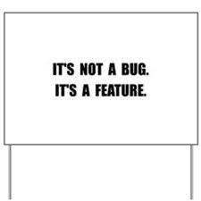 Bug Feature Yard Sign