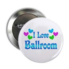"""I Love Ballroom 2.25"""" Button"""