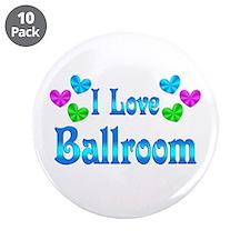 "I Love Ballroom 3.5"" Button (10 pack)"