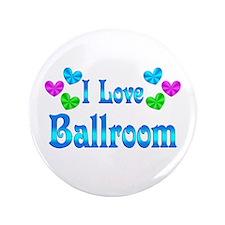 "I Love Ballroom 3.5"" Button (100 pack)"