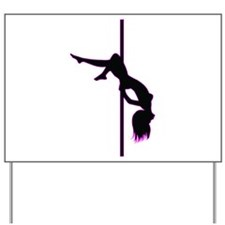Stripper - Strip Club - Pole Dancer Yard Sign