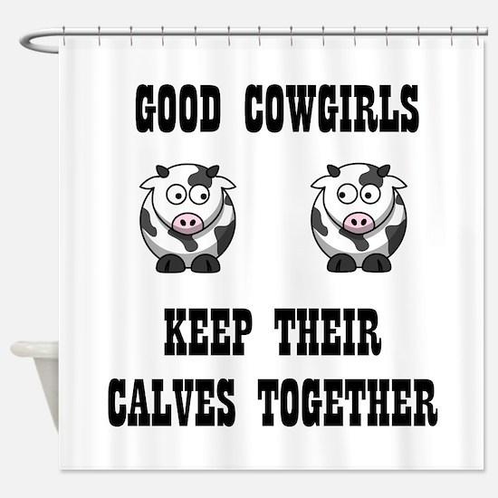 Good Cowgirls Shower Curtain