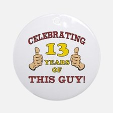 Funny 13th Birthday For Boys Ornament (Round)