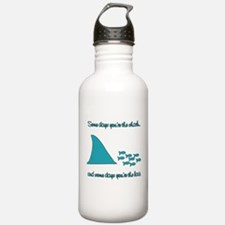 Some Days Youre the Shark Water Bottle
