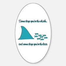 Some Days Youre the Shark Decal