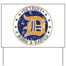 Detroit born and raised Yard Sign