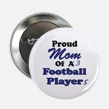 Proud Mom 3 Football Players Button