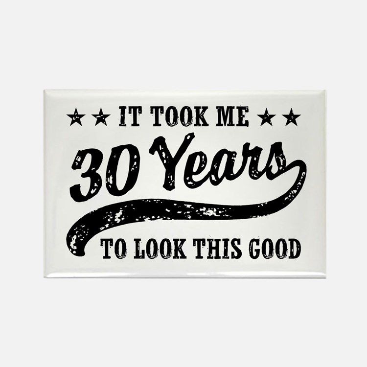 Funny 30th Birthday Rectangle Magnet