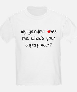 my grandma loves me whats your superpower T-Shirt