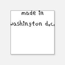 made in washington dc Sticker
