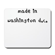 made in washington dc Mousepad