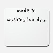 made in washington dc Mousepad