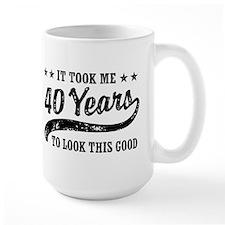 Funny 40th Birthday Ceramic Mugs