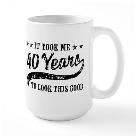 Funny 40th Birthday Large Mug