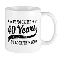 Funny 40th Birthday Small Mug