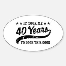 Funny 40th Birthday Sticker (Oval)