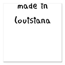 """made in louisiana Square Car Magnet 3"""" x 3"""""""