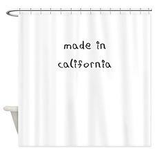 made in california Shower Curtain