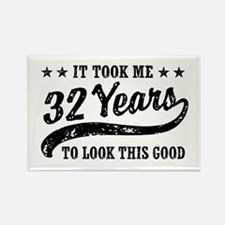 Funny 32nd Birthday Rectangle Magnet