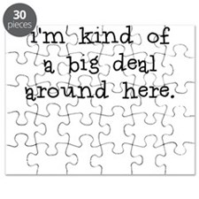 Im kind of a big deal around here Puzzle