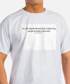 """""""People do listen to this stuff"""" T-Shirt"""