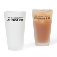ask me about my compost pile Drinking Glass