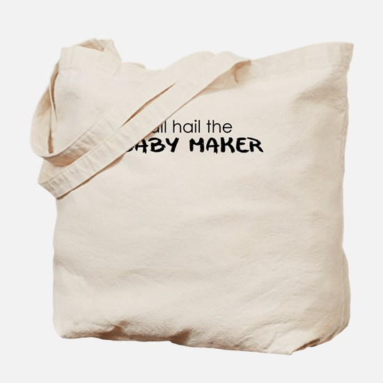 all hail the baby maker Tote Bag