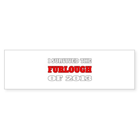 I survived the Furlough of 2013 Bumper Sticker