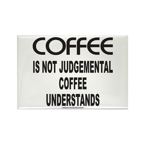COFFEE IS NOT JUDGEMENTAL Rectangle Magnet (10 pac