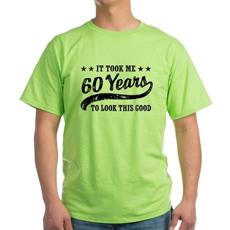 Funny 60th Birthday Green T-Shirt