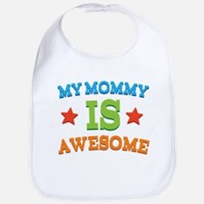 My Mommy Is awesome Bib