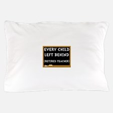 Retired Teacher Pillow Case