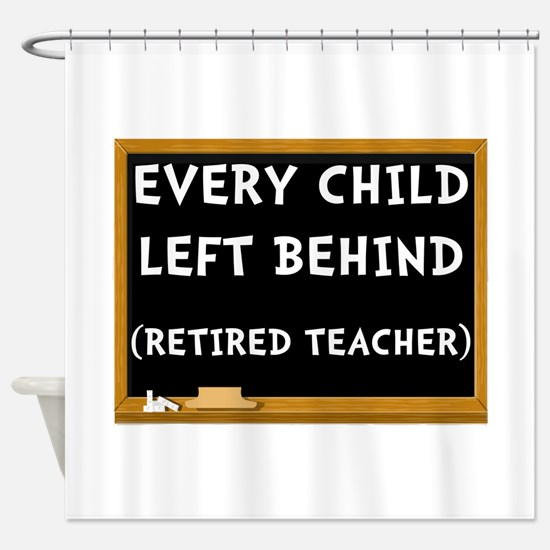Retired Teacher Shower Curtain