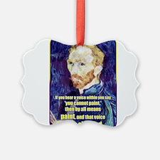Vincent van Gogh - Art - Quote Ornament