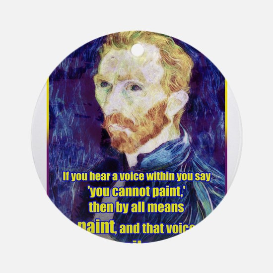 Vincent van Gogh - Art - Quote Ornament (Round)