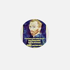 Vincent van Gogh - Art - Quote Mini Button