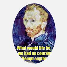 Vincent van Gogh - Art - Quote Ornament (Oval)