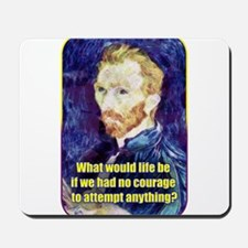Vincent van Gogh - Art - Quote Mousepad