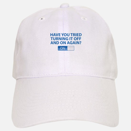 Have You Tried Turning It Off And On Again? Baseball Baseball Cap