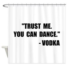 Vodka Dance Shower Curtain