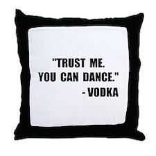 Vodka Dance Throw Pillow