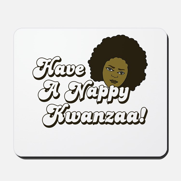Have a Nappy Kwanzaa! Mousepad