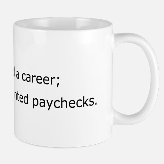 Want Paychecks Mug