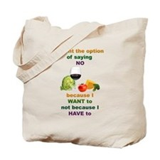 Saying No Tote Bag