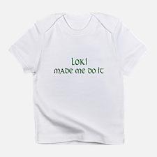Loki Made Me Do It Infant T-Shirt