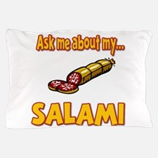 Funny Ask Me About My Salami Innuendo Humor Pillow