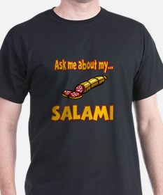 Funny Ask Me About My Salami Innuendo Humor T-Shirt