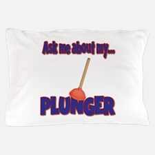 Funny Ask Me About My Plunger Plumber Design Pillo